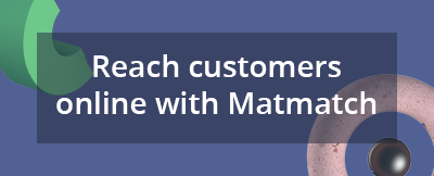 Reach customers online with Matmatch